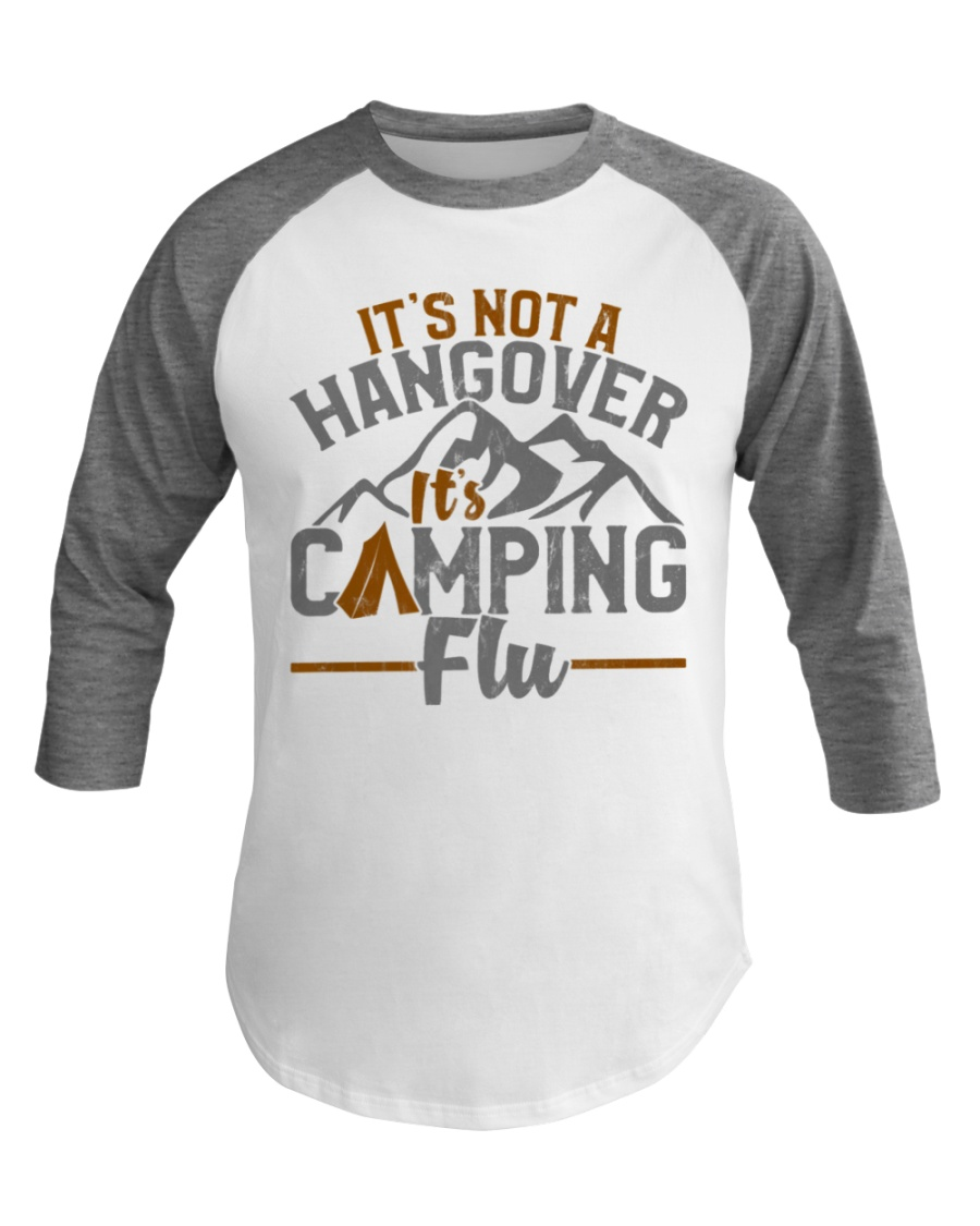 Funny Camping It's Not Hangover It's Camping Flu Baseball Tee