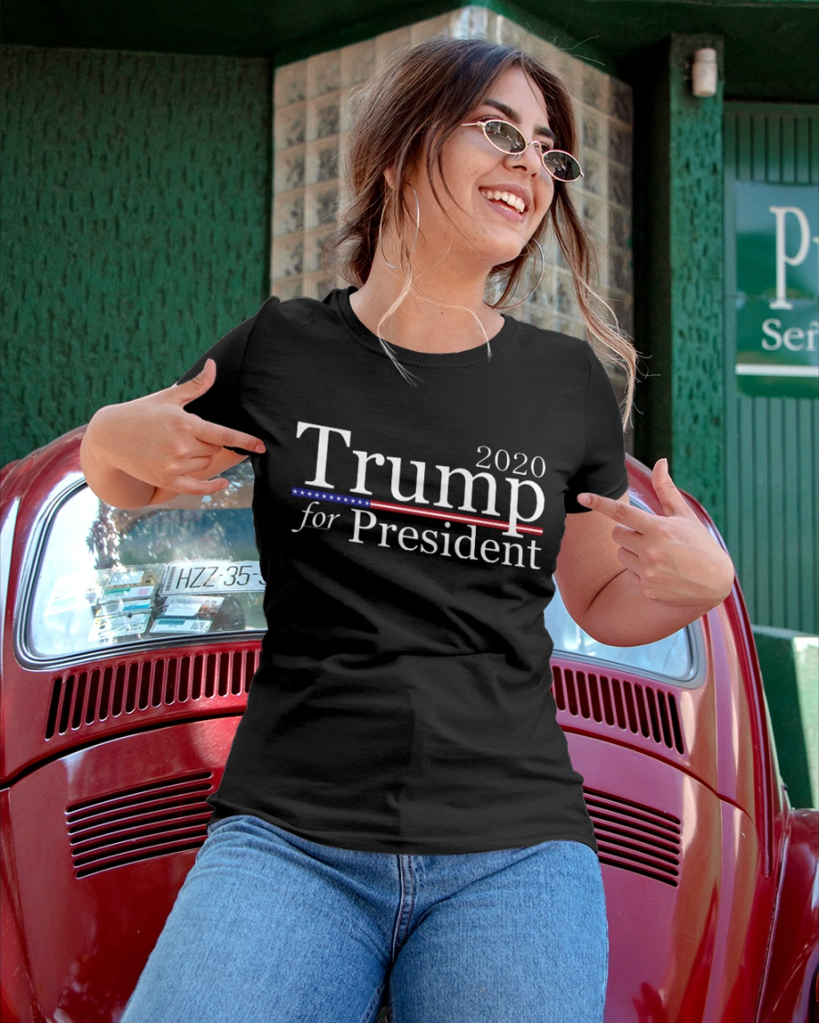 Trump for our President 2020 T Shirt Ladies T-Shirt