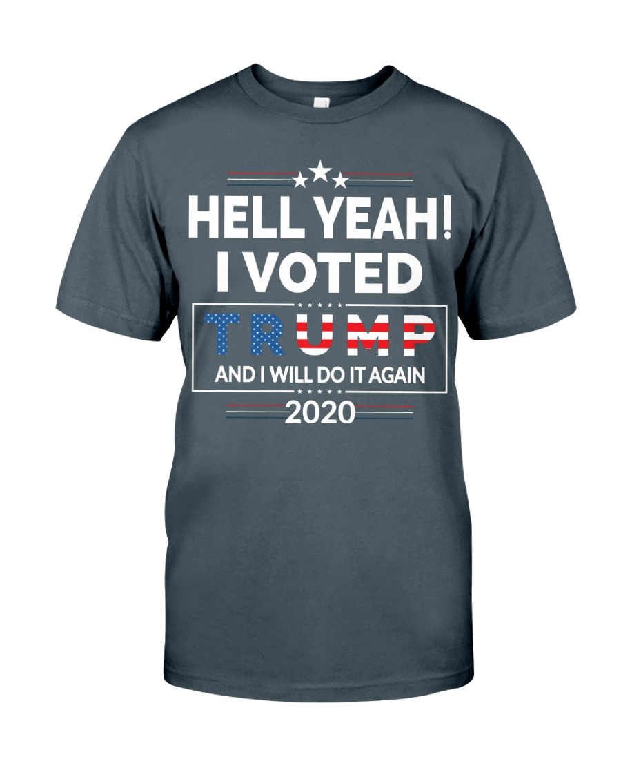 Hell Yeah I Voted For Trump 2020 T Shirts Classic T-Shirt