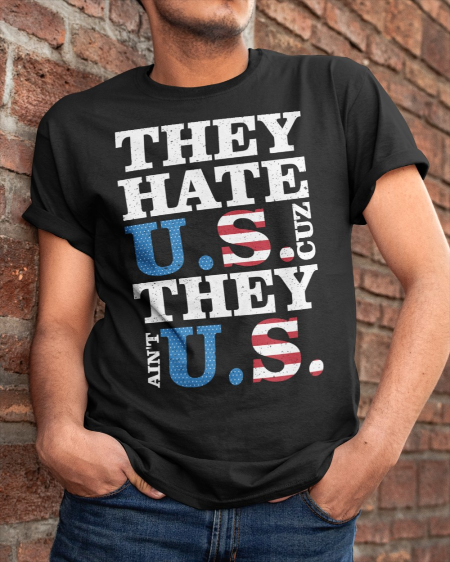 They hate us they ain't us trump t shirt Classic T-Shirt