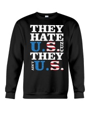 They hate us they ain't us trump t shirt Crewneck Sweatshirt thumbnail