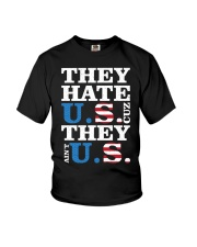 They hate us they ain't us trump t shirt Youth T-Shirt thumbnail