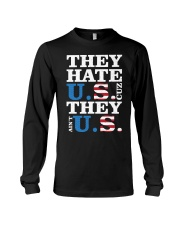 They hate us they ain't us trump t shirt Long Sleeve Tee thumbnail