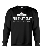 Fill that seat T Shirt Crewneck Sweatshirt thumbnail