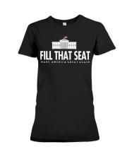 Fill that seat T Shirt Premium Fit Ladies Tee thumbnail
