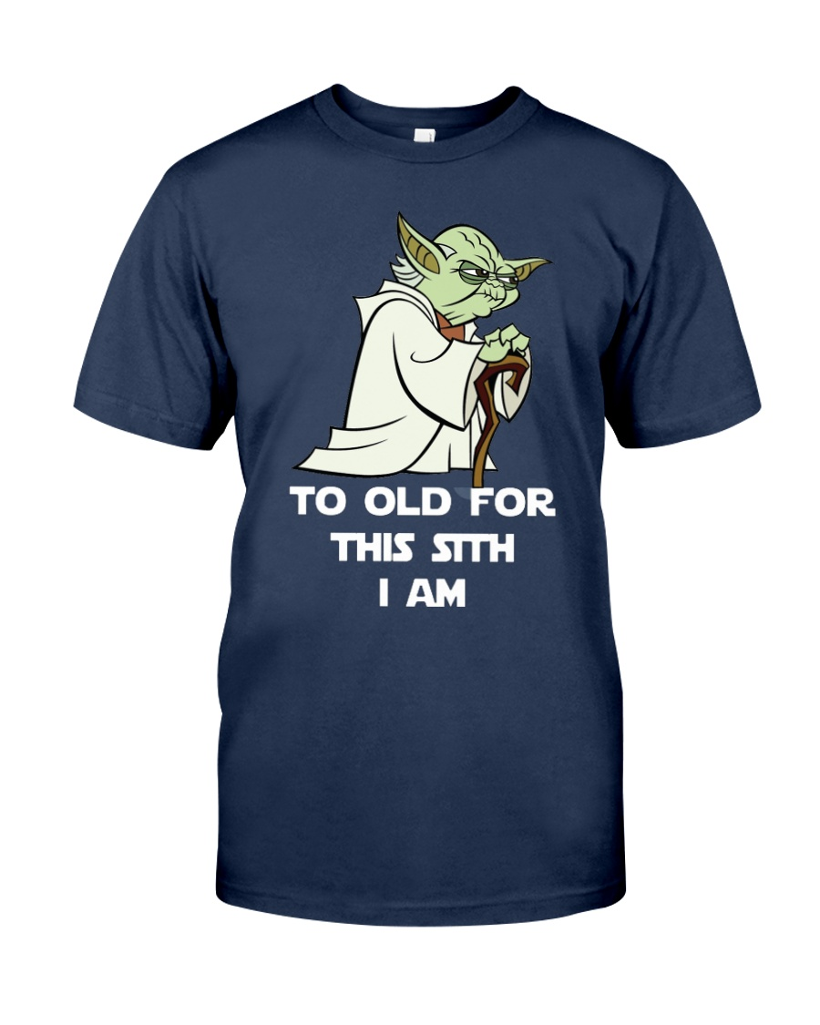 yoda to old for this sith i am T shirt