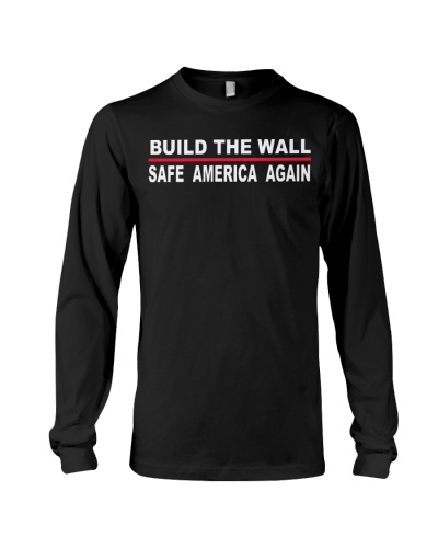 Build The Wall -Safe America Again