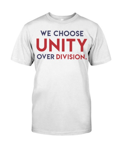 We choose Unity Over Division shirt