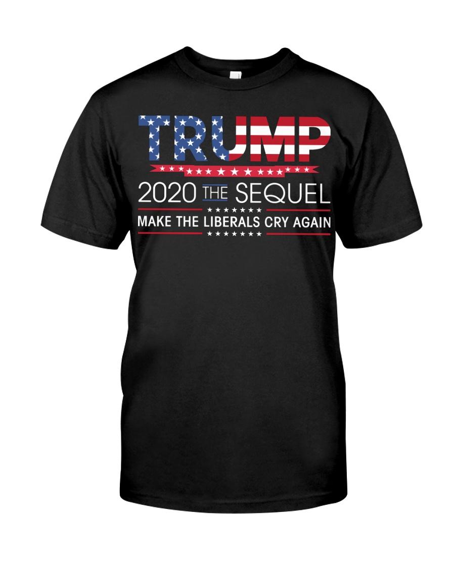 Trump 2020 The Sequel  T Shirt Classic T-Shirt