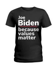 Joe Biden Because Values Matter Ladies T-Shirt thumbnail