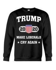 Trump 2020 Make Liberals Cry Again T-Shirt Crewneck Sweatshirt thumbnail
