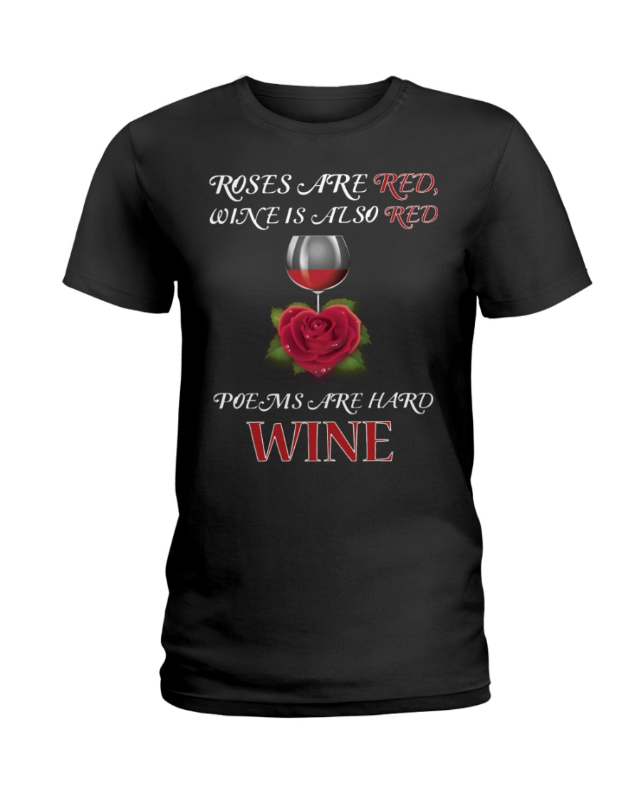 Roses Are Red Wine Is Also Red Poems Are Hard Wine Ladies T-Shirt