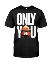 Only you Classic T-Shirt front