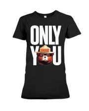 Only you Premium Fit Ladies Tee thumbnail