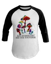 Mushrooms see the universr Baseball Tee thumbnail