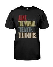 aunt the woman the myth the bad influence Classic T-Shirt front