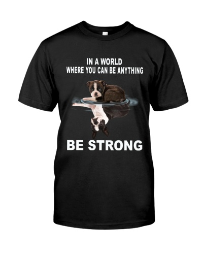Boston Terrier Be Strong