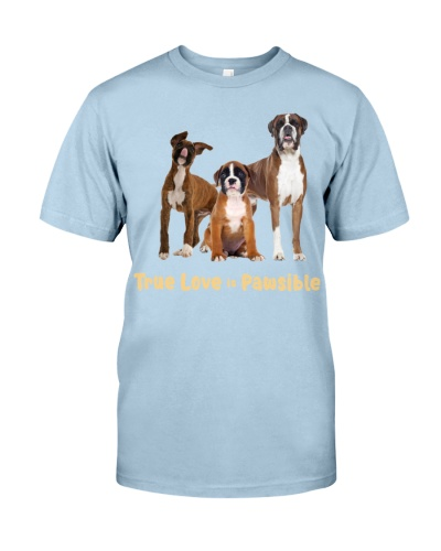 DogTee Boxer True Love Is Pawsible For Dog Lovers