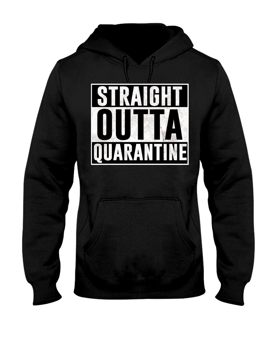 Straight Outta Quarantine  Hooded Sweatshirt