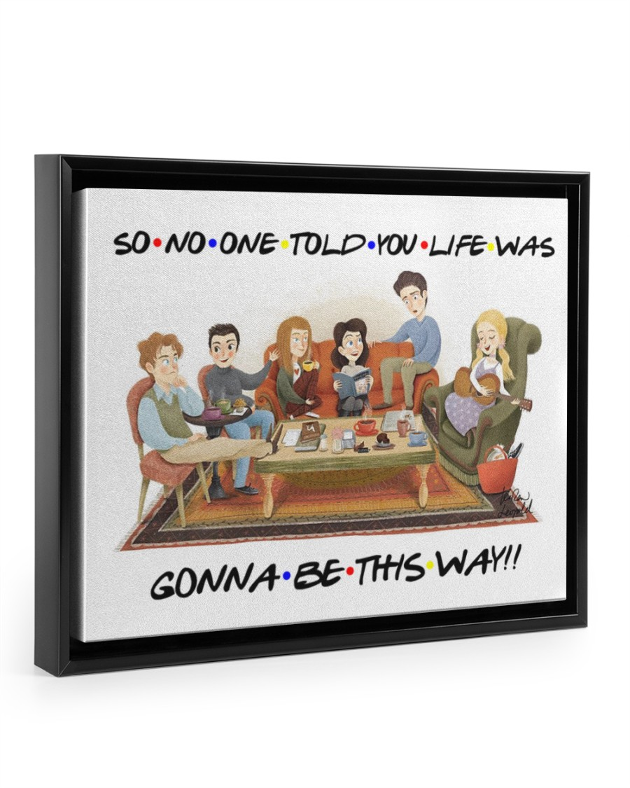Friend TV shows So no one told you life was gonna be this way poster