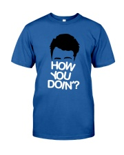 HOW YOU DOIN Classic T-Shirt front
