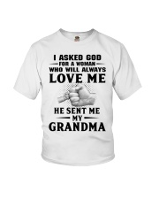 I asked God for a woman who will always love me Youth T-Shirt front