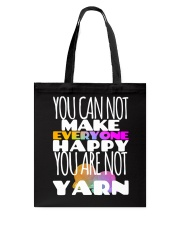 You Can't Make Everyone Happy Like Yarn Knitters Tote Bag thumbnail