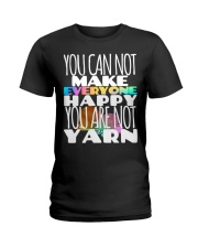 You Can't Make Everyone Happy Like Yarn Knitters Ladies T-Shirt thumbnail