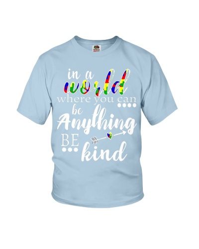 In A World Where You Can Be Anything Be Kind Aware