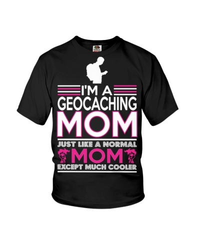 I'm Geocaching Mom Like Normal Mom Except Cooler