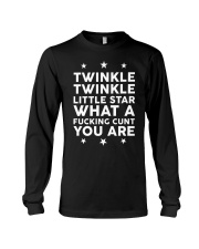 Twinkle Twinkle little star what a fucking shirt Long Sleeve Tee thumbnail