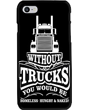 Without Trucks you be homeless hungry naked  Phone Case i-phone-8-case