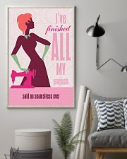 I've Finished All My Projects 11x17 Poster lifestyle-poster-1