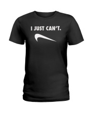 I JUST CAN'T- ONly 16 today Ladies T-Shirt thumbnail