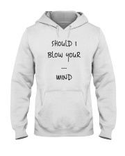 Blow Blowing Flirting Dating Quote - Gift Idea Hooded Sweatshirt thumbnail