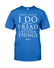 I Read And I Know Things T- Shirt Premium Fit Mens Tee thumbnail