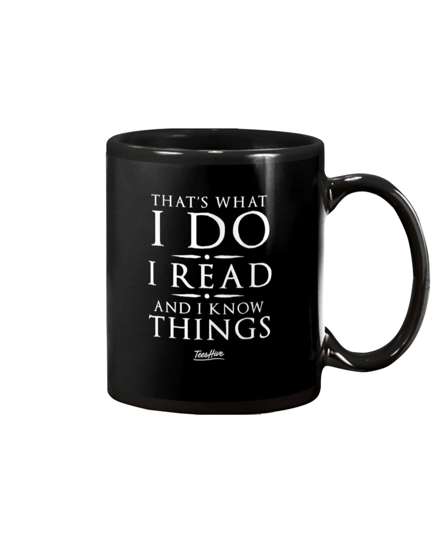 I Read And I Know Things T- Shirt Mug