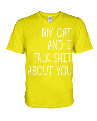 My Cat And I Talk Shit About You