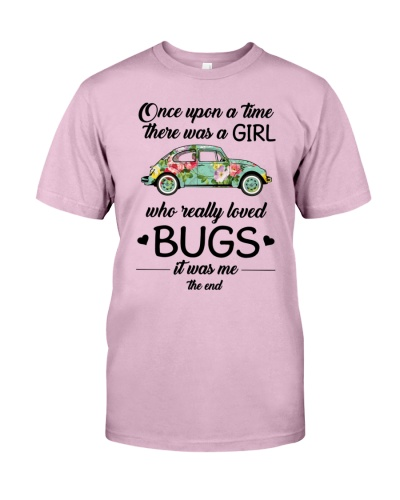 There was a girl who really loved bugs