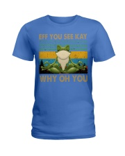 Frog eff you see kay Ladies T-Shirt thumbnail