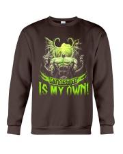 MY DESTINY IS MY OWN Crewneck Sweatshirt thumbnail