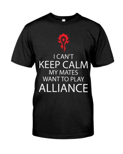 I CAN'T KEEP CALM - MY MATES WANT TO PLAY ALLIANCE