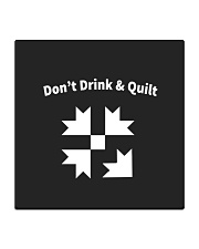 Don't Drink And Quilt Square Coaster thumbnail