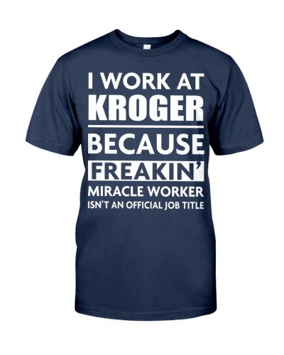 I work at Kroger because freakin' miracle worker