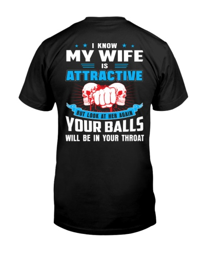 I Know My Wife Is Attractive But Not Yours