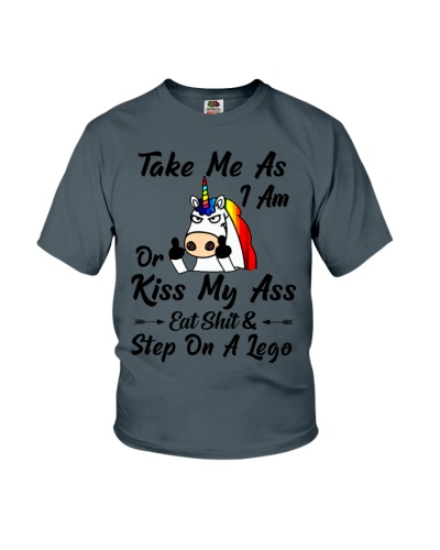 Take Me As I Am Or Kiss My Ass