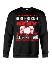 I know my girlfriend is sexy Crewneck Sweatshirt thumbnail
