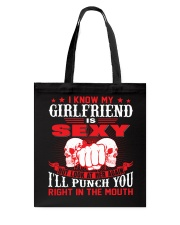I know my girlfriend is sexy Tote Bag thumbnail