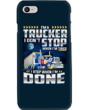 I'm a Trucker I dont' stop when I'm tired Phone Case thumbnail