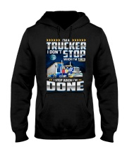 I'm a Trucker I dont' stop when I'm tired Hooded Sweatshirt thumbnail